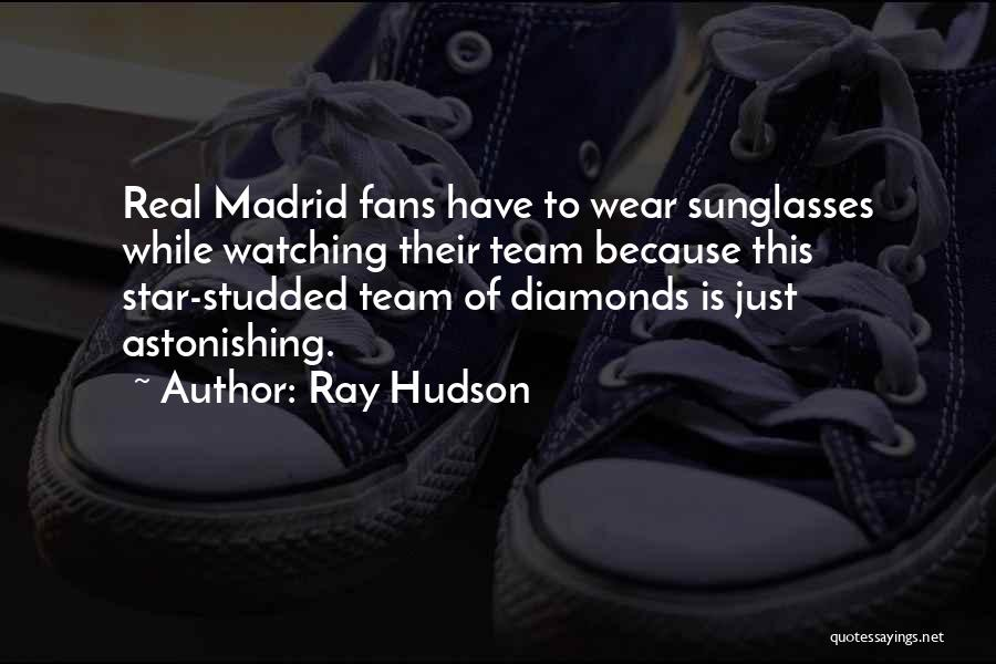 Star Watching Quotes By Ray Hudson