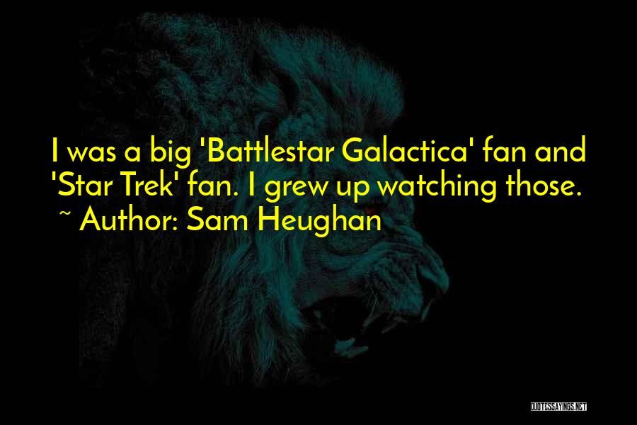 Star Watching Quotes By Sam Heughan