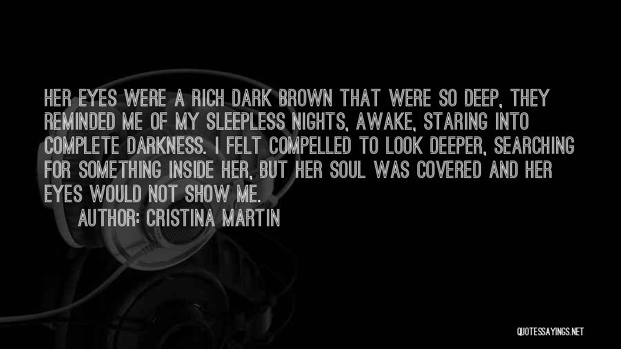 Staring Into Someone's Eyes Quotes By Cristina Martin