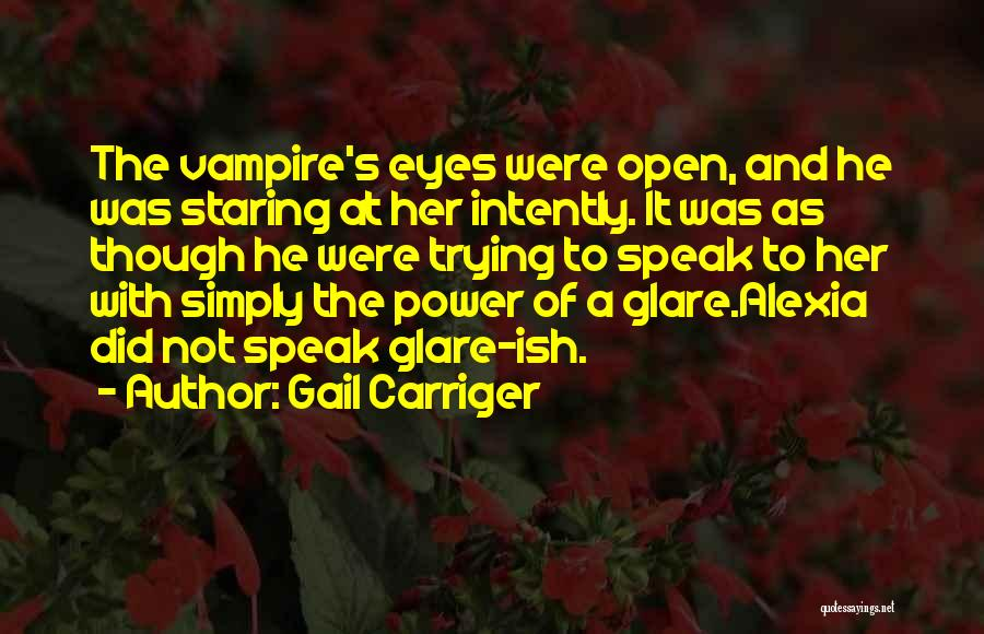 Staring Into Someone's Eyes Quotes By Gail Carriger