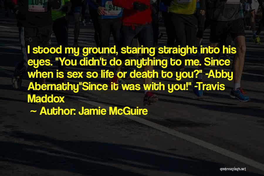 Staring Into Someone's Eyes Quotes By Jamie McGuire