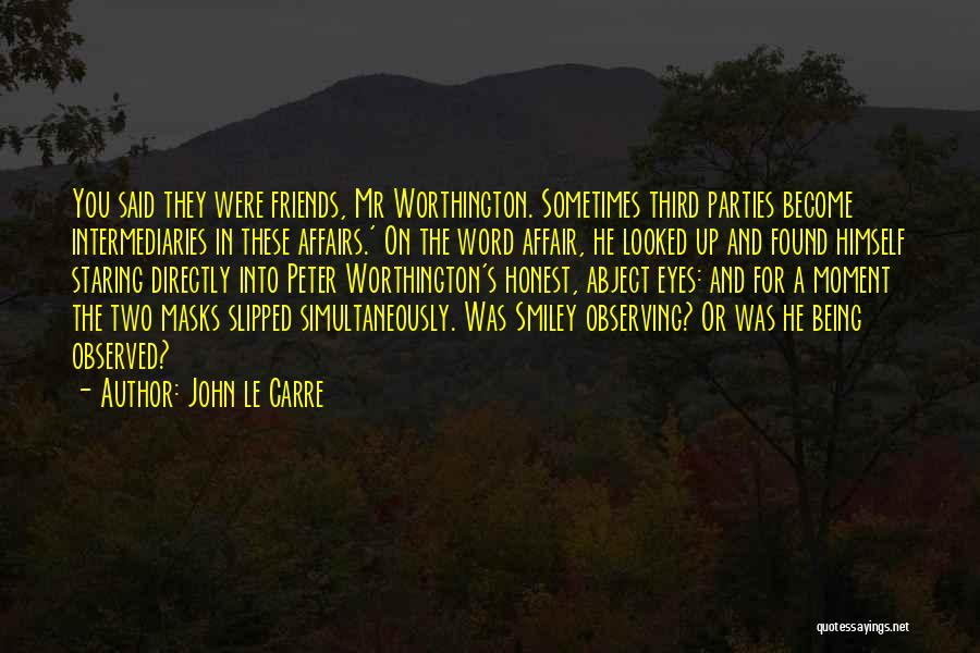 Staring Into Someone's Eyes Quotes By John Le Carre