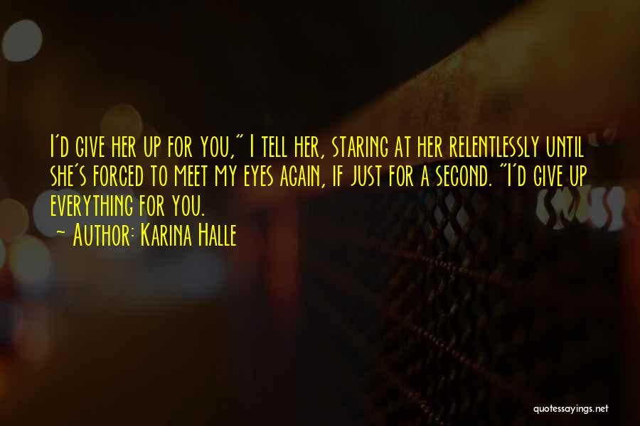 Staring Into Someone's Eyes Quotes By Karina Halle