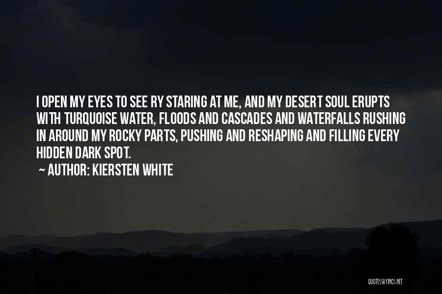 Staring Into Someone's Eyes Quotes By Kiersten White