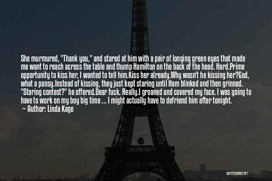Staring Into Someone's Eyes Quotes By Linda Kage