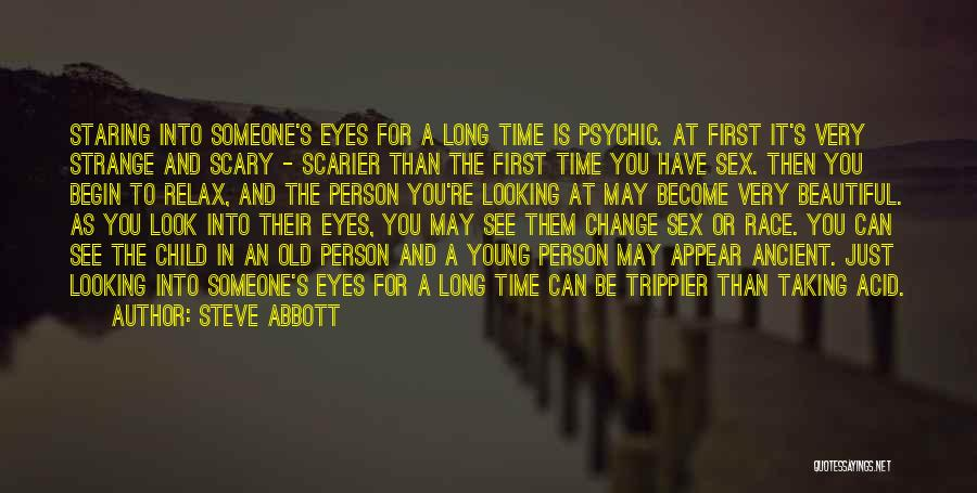 Staring Into Someone's Eyes Quotes By Steve Abbott