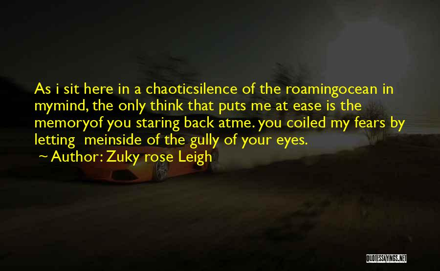 Staring Into Your Lover's Eyes Quotes By Zuky Rose Leigh