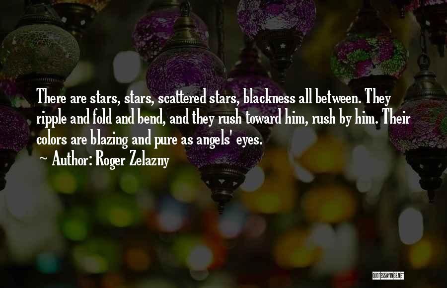 Stars And Angels Quotes By Roger Zelazny