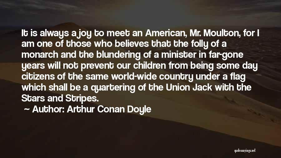 Stars And Stripes Quotes By Arthur Conan Doyle