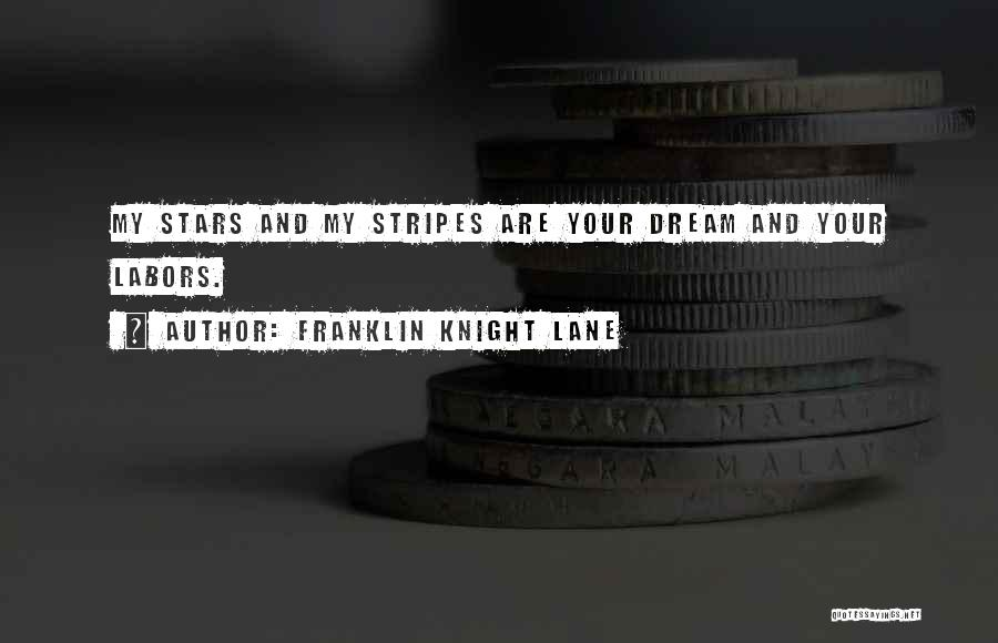 Stars And Stripes Quotes By Franklin Knight Lane