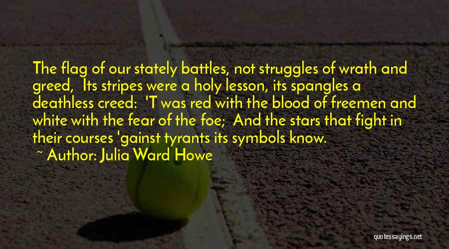 Stars And Stripes Quotes By Julia Ward Howe