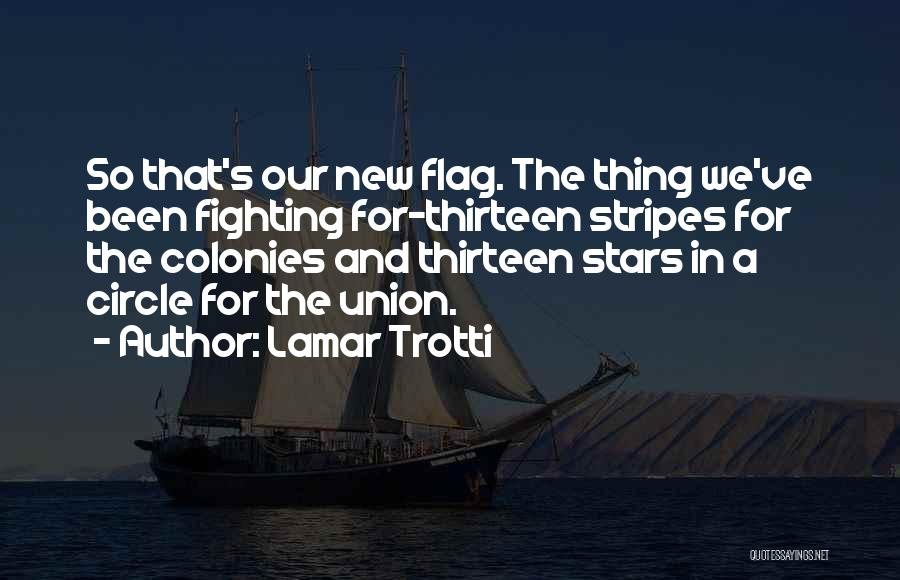 Stars And Stripes Quotes By Lamar Trotti