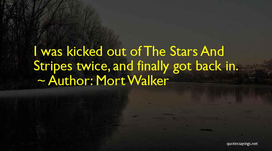 Stars And Stripes Quotes By Mort Walker