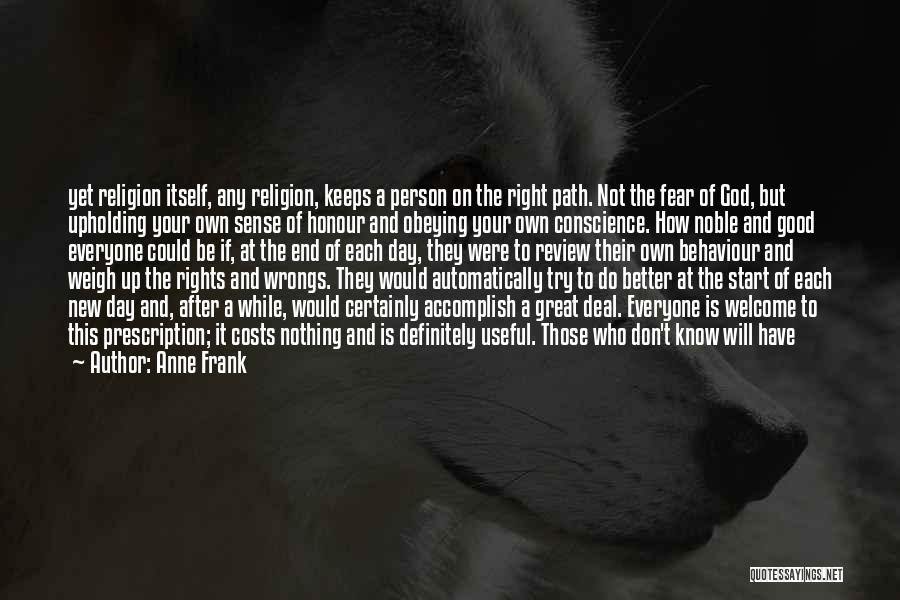Start Day Right Quotes By Anne Frank
