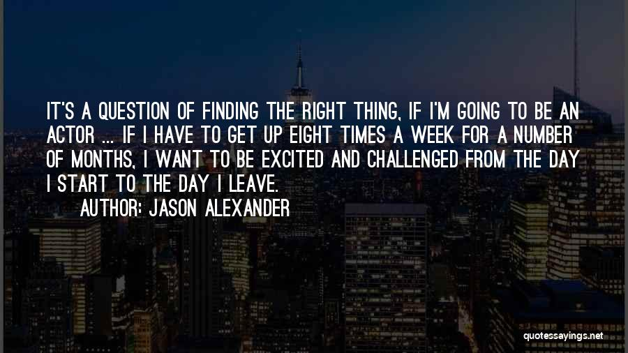 Start Day Right Quotes By Jason Alexander