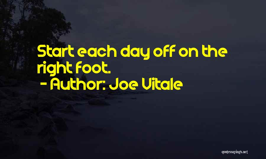 Start Day Right Quotes By Joe Vitale