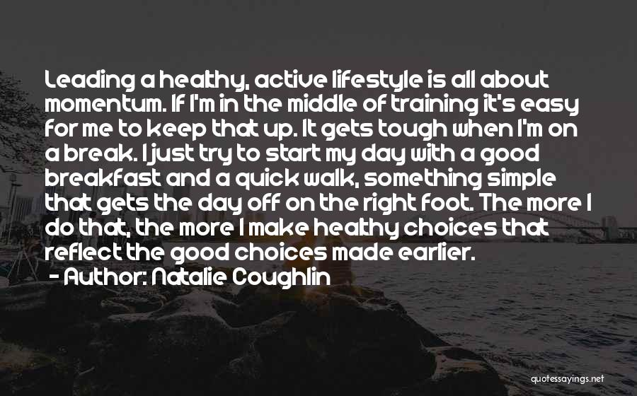 Start Day Right Quotes By Natalie Coughlin