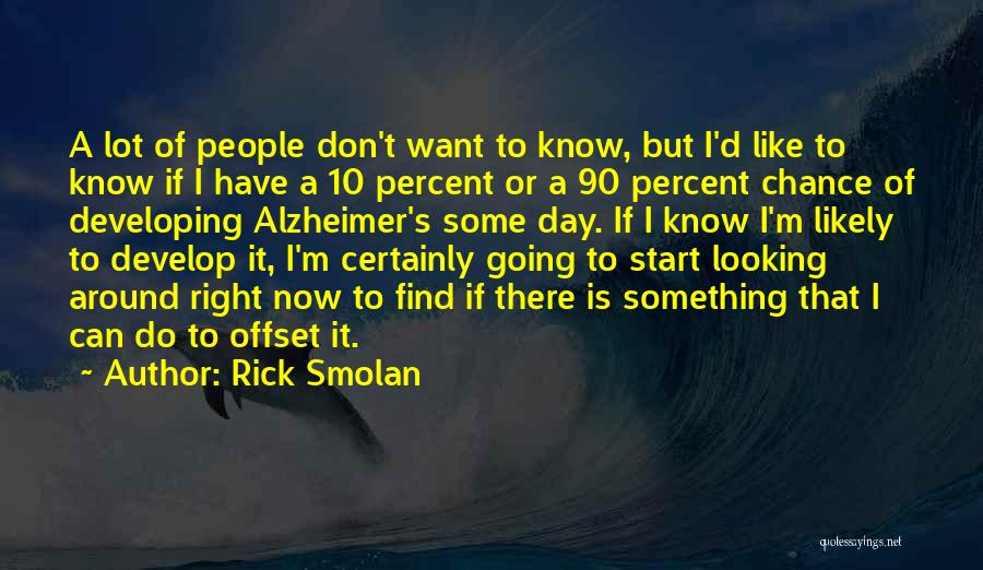 Start Day Right Quotes By Rick Smolan