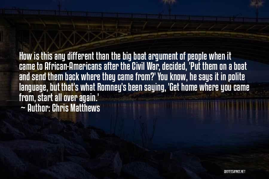 Start It All Over Again Quotes By Chris Matthews