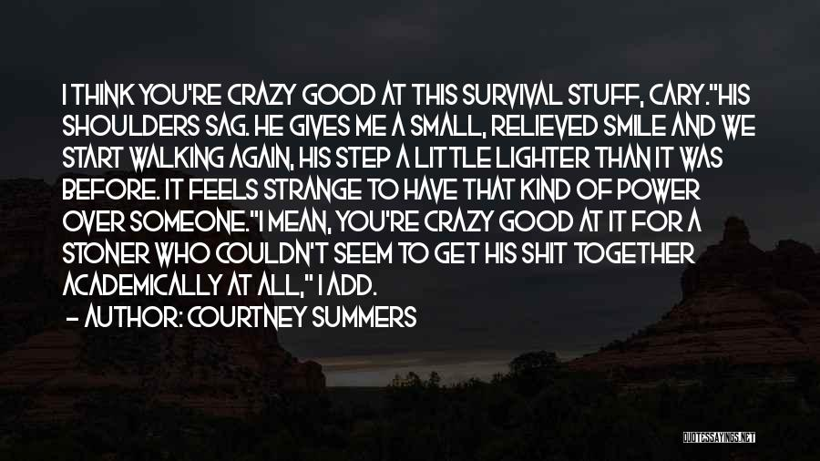 Start It All Over Again Quotes By Courtney Summers