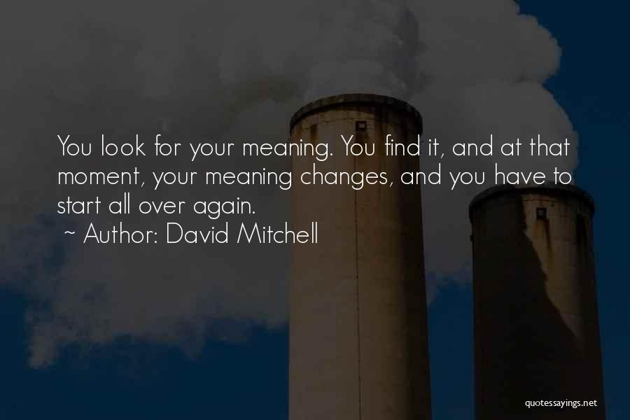 Start It All Over Again Quotes By David Mitchell