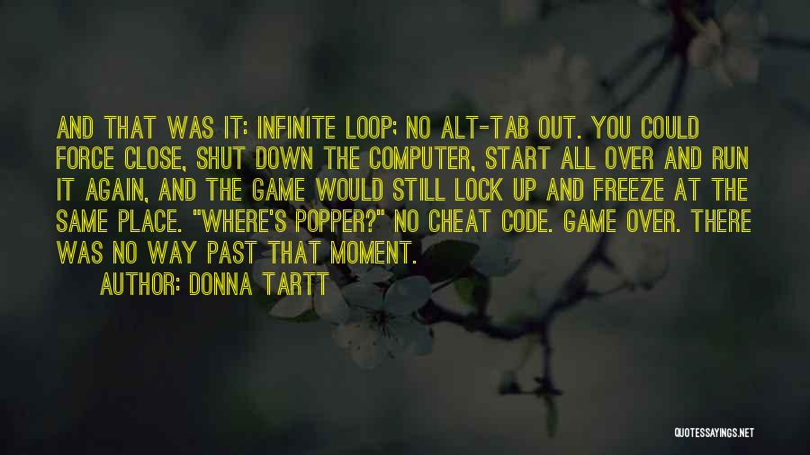 Start It All Over Again Quotes By Donna Tartt