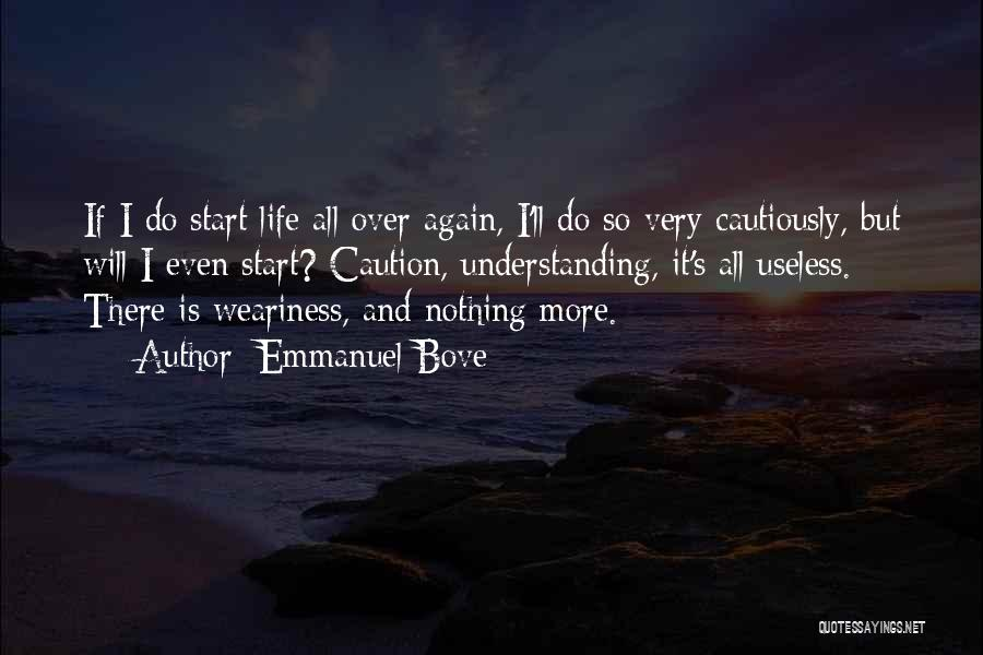 Start It All Over Again Quotes By Emmanuel Bove