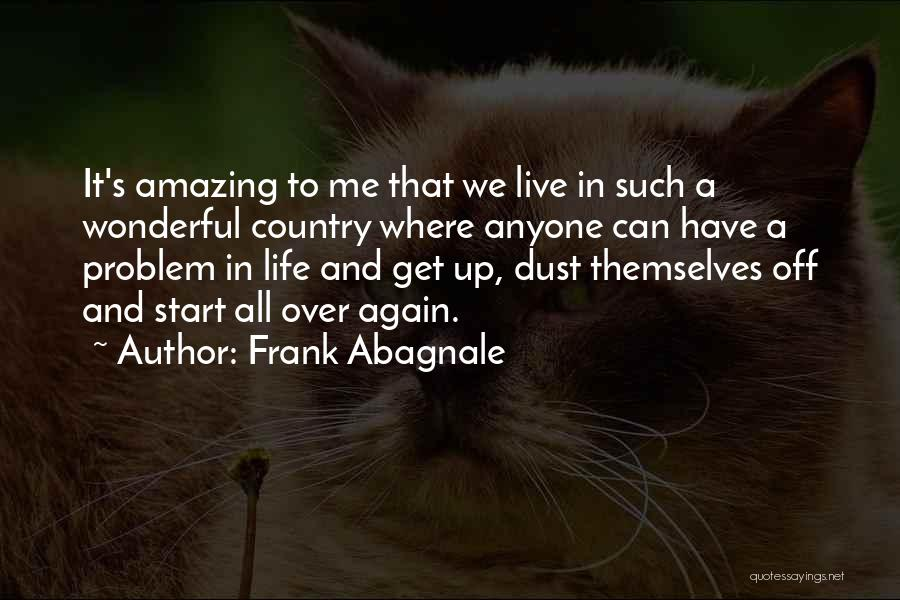 Start It All Over Again Quotes By Frank Abagnale