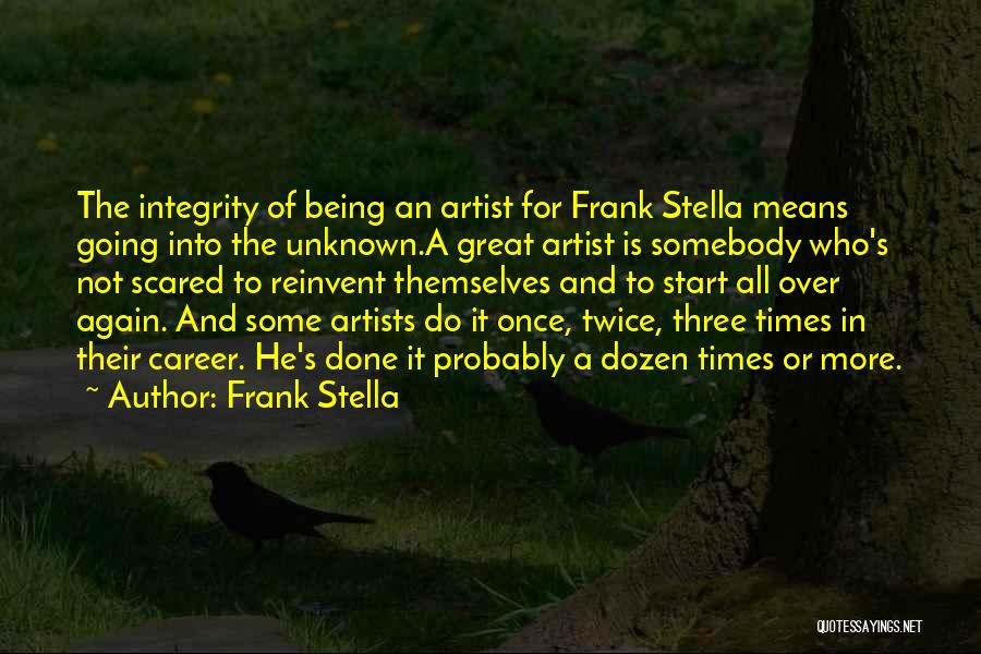 Start It All Over Again Quotes By Frank Stella
