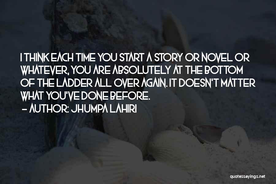 Start It All Over Again Quotes By Jhumpa Lahiri