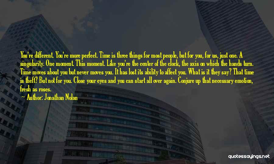 Start It All Over Again Quotes By Jonathan Nolan