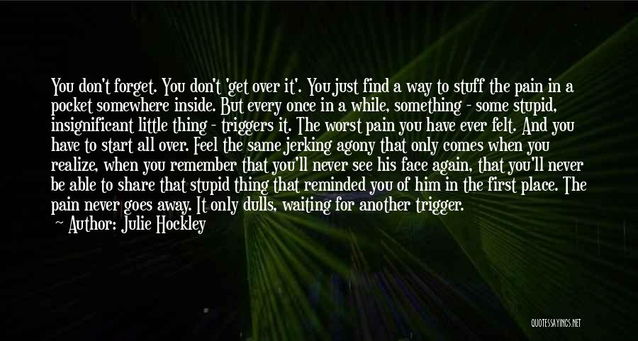 Start It All Over Again Quotes By Julie Hockley