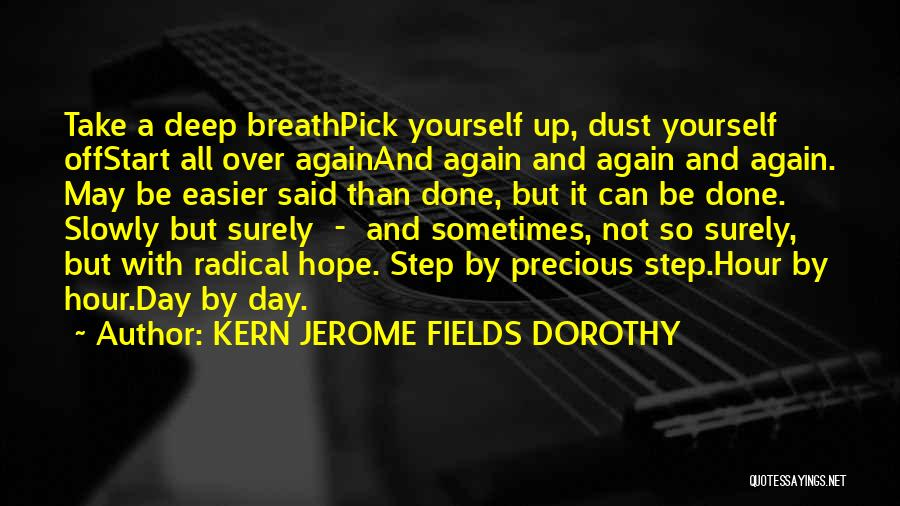 Start It All Over Again Quotes By KERN JEROME FIELDS DOROTHY