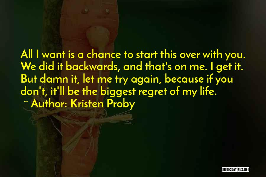 Start It All Over Again Quotes By Kristen Proby
