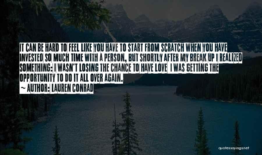 Start It All Over Again Quotes By Lauren Conrad