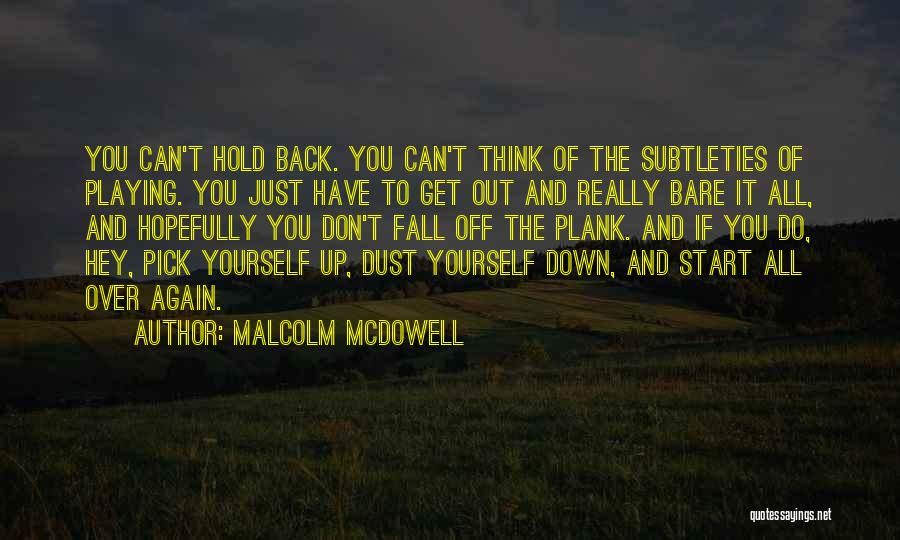 Start It All Over Again Quotes By Malcolm McDowell