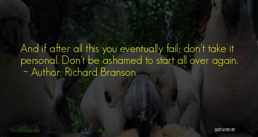 Start It All Over Again Quotes By Richard Branson