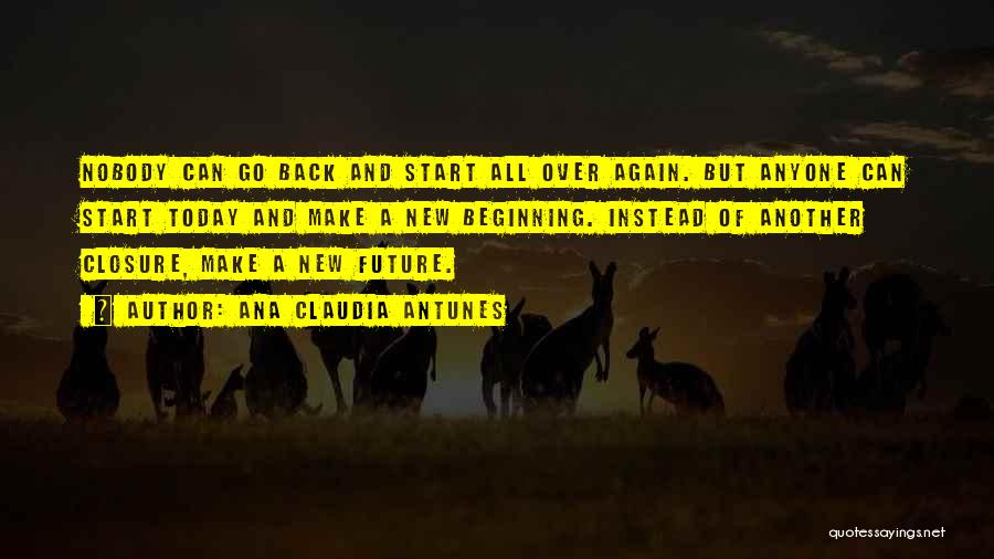 Start Of Something New Quotes By Ana Claudia Antunes