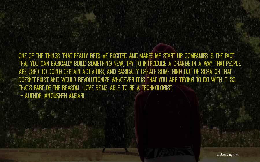 Start Of Something New Quotes By Anousheh Ansari