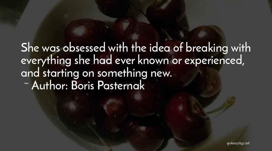 Start Of Something New Quotes By Boris Pasternak