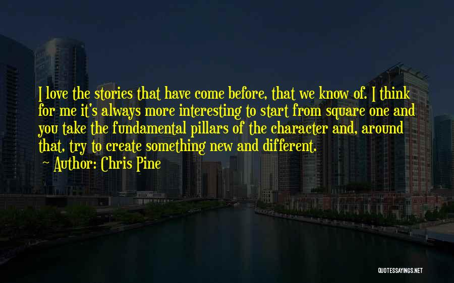 Start Of Something New Quotes By Chris Pine