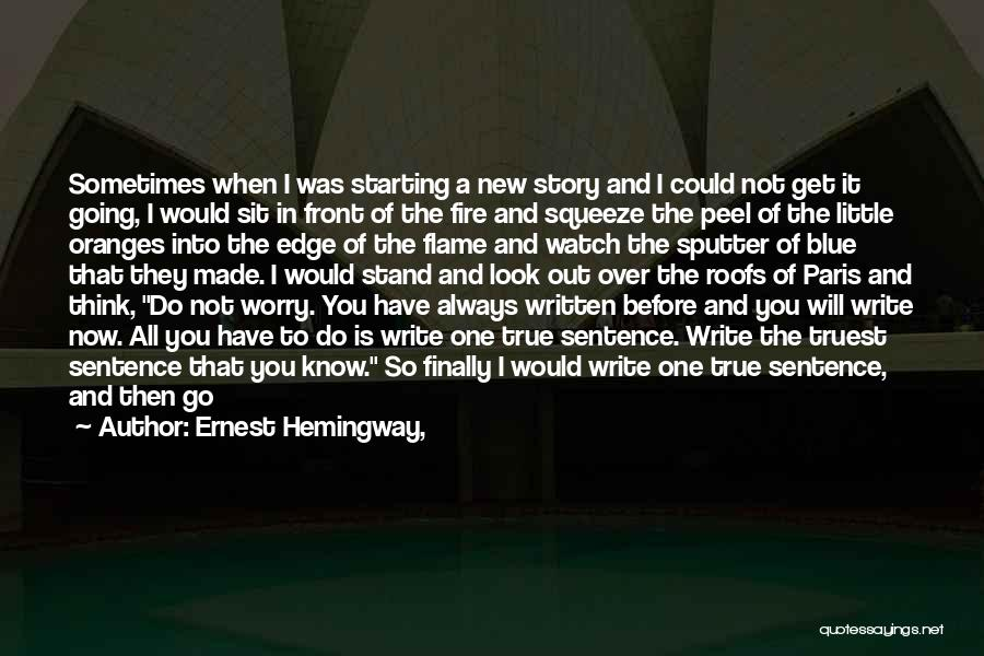 Start Of Something New Quotes By Ernest Hemingway,