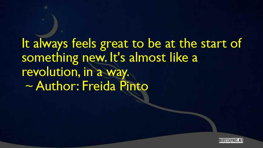 Start Of Something New Quotes By Freida Pinto
