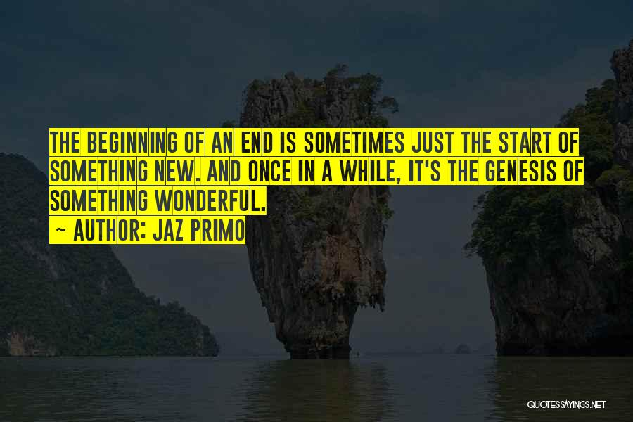 Start Of Something New Quotes By Jaz Primo