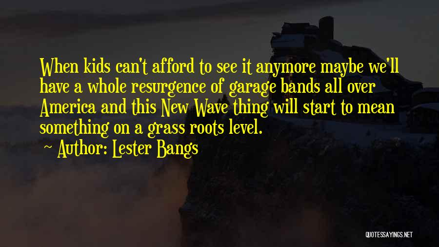Start Of Something New Quotes By Lester Bangs