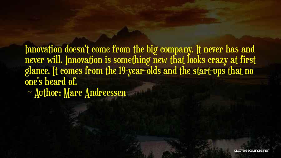 Start Of Something New Quotes By Marc Andreessen