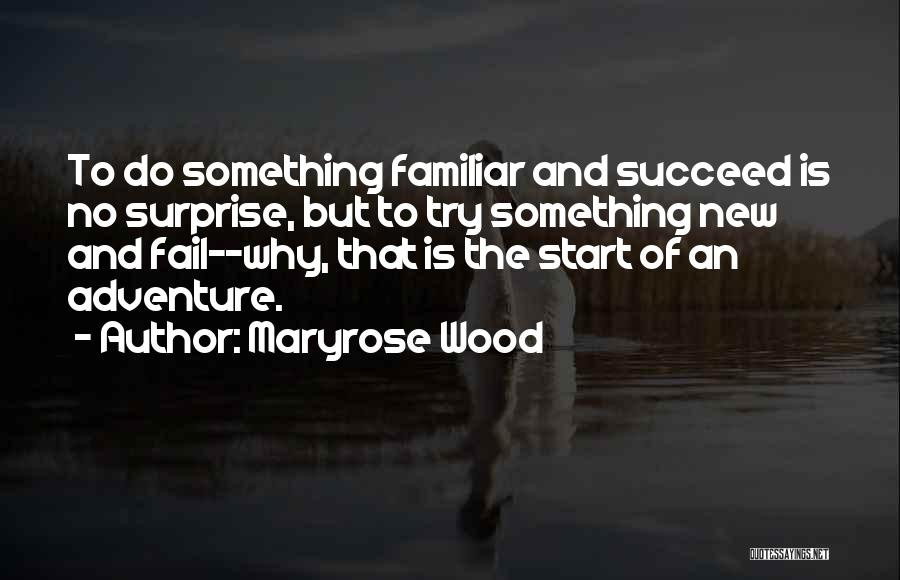 Start Of Something New Quotes By Maryrose Wood