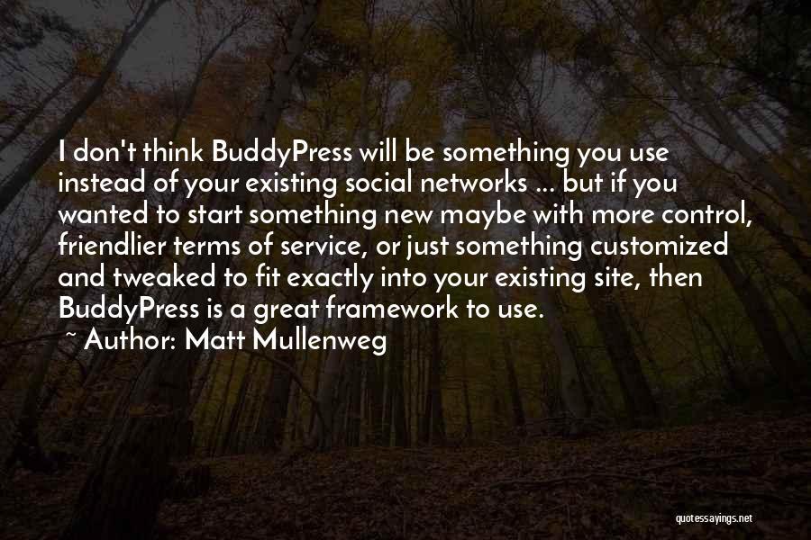 Start Of Something New Quotes By Matt Mullenweg