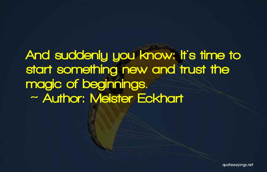 Start Of Something New Quotes By Meister Eckhart