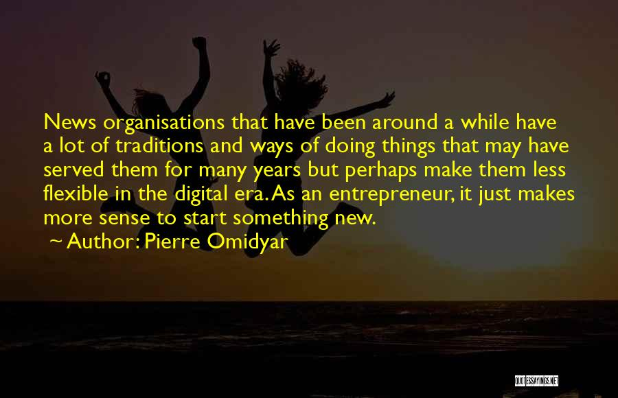 Start Of Something New Quotes By Pierre Omidyar